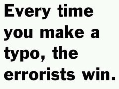 Everytime-you-make-a-type-the-errorists-win-240x180